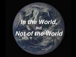 not of the world